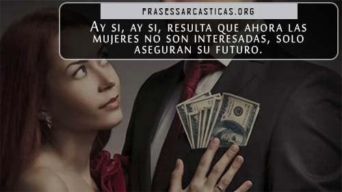 frases para mujeres interesadas por el dinero