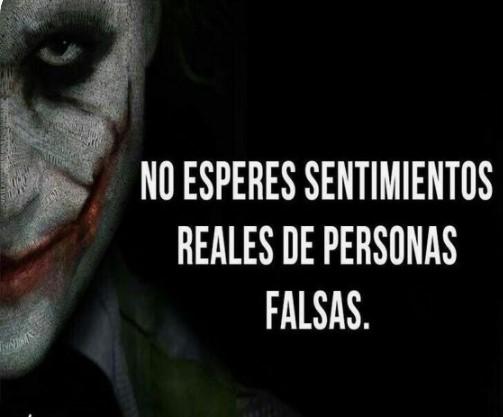 No esperes sentimientos reales de personas falsas