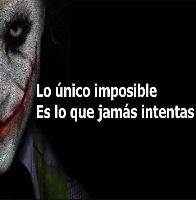 Lo único imposible es lo que no se intenta