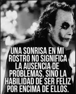 Una sonrisa en mi rostro no significa la ausencia de problemas
